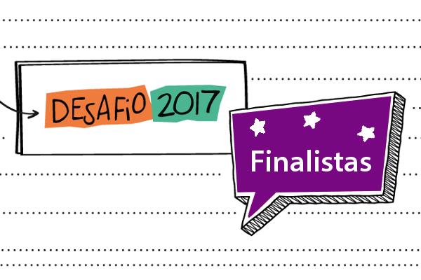 Desafio 2017: veja os finalistas