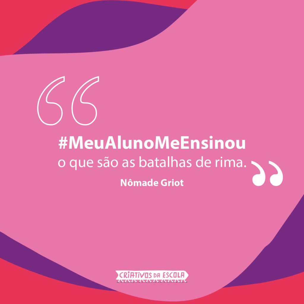 Aspas da campanha #MeuAlunoMeEnsinou