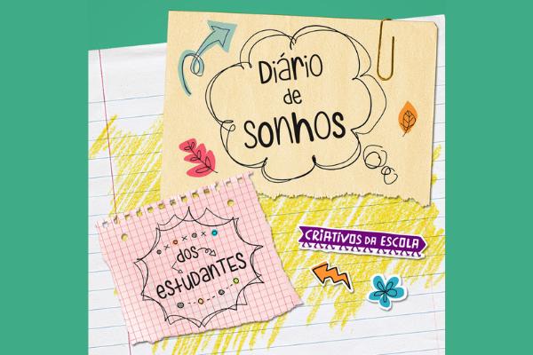 Envie seu relato para o Diário de Sonhos do Criativos da Escola