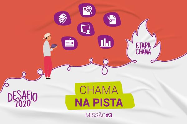 Chama Na Pista: 3ª missão da Etapa Chama do Desafio 2020