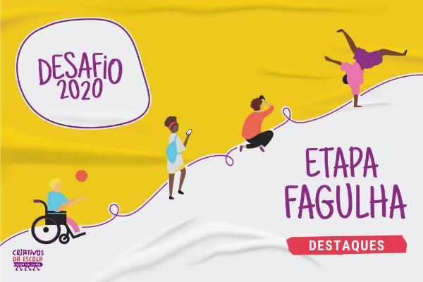 Desafio 2020: confira destaques da etapa Fagulha!