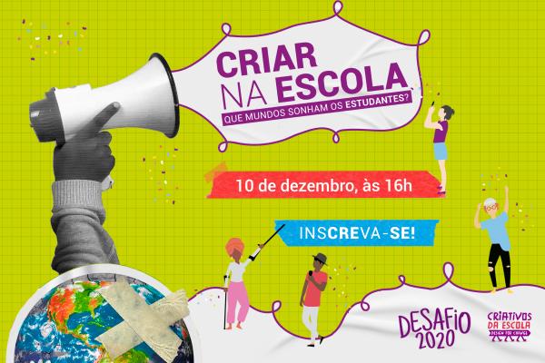 Desafio 2020: Criativos da Escola anuncia premiados em evento no dia 10/12